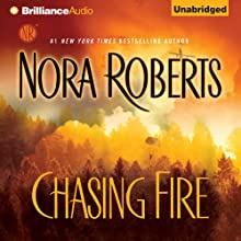 Chasing Fire (       UNABRIDGED) by Nora Roberts Narrated by Rebecca Lowman