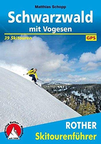 Schwarzwald mit Vogesen: 39 Skitouren. Mit GPS-Daten (Rother Skitourenführer)