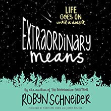 Extraordinary Means (       UNABRIDGED) by Robyn Schneider Narrated by Khristine Hvam, James Fouhey