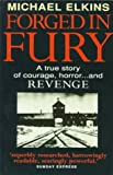 img - for Forged in Fury: A True Story of Courage, Horror...and Revenge book / textbook / text book