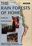 img - for The Rain Forests of Home: Profile Of A North American Bioregion book / textbook / text book