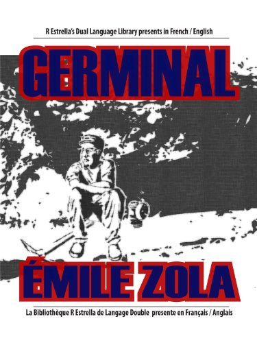 Germinal (French/English) [Annotated] (Rafael Estrella's Dual Language Library (French/English)), by Emile Zola
