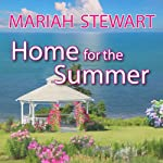 Home for the Summer: Chesapeake Diaries, Book 5 (       UNABRIDGED) by Mariah Stewart Narrated by Xe Sands