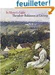 In Monet's Light: Theodore Robinson I...