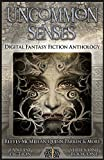 img - for Uncommon Senses: Digital Fantasy Fiction Anthology (Digital Fantasy Fiction Series One) (Volume 1) book / textbook / text book