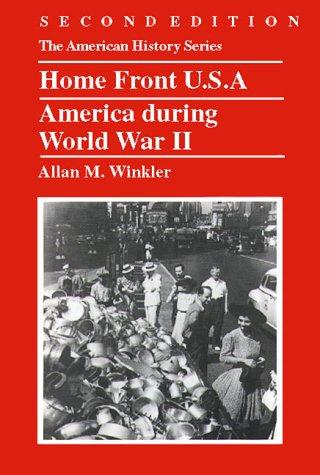 Home Front U.S.A.: America during World War II, Allan M. Winkler