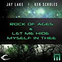 Rock of Ages & Let Me Hide Myself in Thee: A METAtropolis Story (       UNABRIDGED) by Jay Lake, Ken Scholes Narrated by Mark Boyett, Robin Miles, Dion Graham