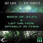 Rock of Ages & Let Me Hide Myself in Thee: A METAtropolis Story | Jay Lake,Ken Scholes