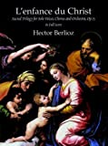 L'Enfance du Christ, Op. 25, In Full Score (0486408523) by Berlioz, Hector