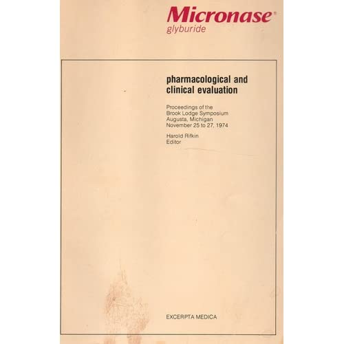 Micronase glyburide: Pharmacological and clinical evaluation : proceedings of the Brook Lodge Symposium Augusta, Michigan November 25 to 27, 1974 (International Congress series) (1975)