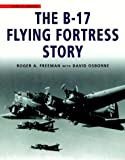 img - for The B-17 Flying Fortress Story book / textbook / text book