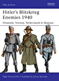 Hitlers Blitzkrieg Enemies 1940: Denmark, Norway, Netherlands & Belgium (Men-at-Arms)