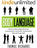 Body Language: Guide to Understanding Nonverbal Communication, Social Skills, Communication Skills and People Skills (Body Language, nonverbal communication, ... skills, communication) (English Edition)