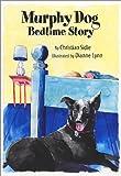 Murphy Dog Bedtime Story