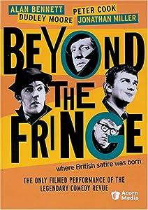 Beyond the Fringe Where British Satire was Born