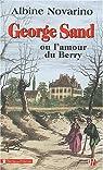 George Sand : Ou l'amour du Berry