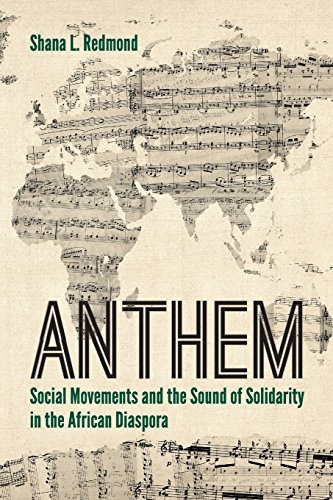 Anthem: Social Movements and the Sound of Solidarity in the African Diaspora