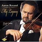 Aaron Rosand: My Legacy