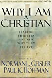 img - for Why I Am a Christian: Leading Thinkers Explain Why They Believe book / textbook / text book