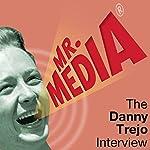 Mr. Media: The Danny Trejo Interview | Danny Trejo