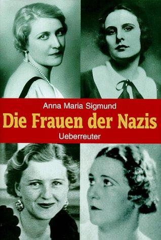 Die Frauen der Nazis, Tl.1