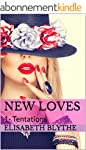 New Loves: 1- Tentations