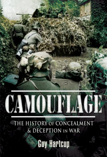 CAMOUFLAGE: The History of Concealment and Deception in War
