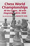 James H Gelo Chess World Championships: All the Games with, All with Diagrams, 1834-1998