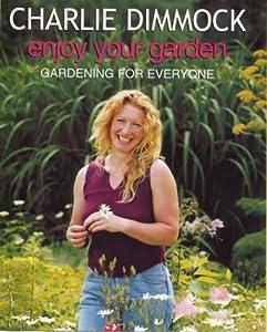 Enjoy Your Garden Gardening For Everyone