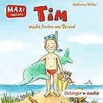 Tim macht Ferien am Strand | Katharina Wieker