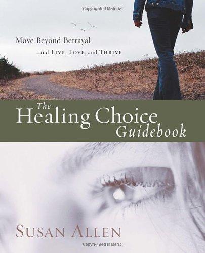The Healing Choice Guidebook: Move Beyond Betrayal (145)