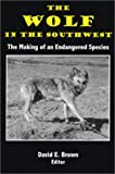 img - for The Wolf in the Southwest: The Making of an Endangered Species book / textbook / text book