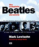The Complete Beatles Chronicle: The Only Definitive guide to the Beatles' entire career on stage, in the studio, on radio, TV, film and video