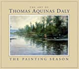 img - for The Art of Thomas Aquinas Daly: The Painting Season book / textbook / text book