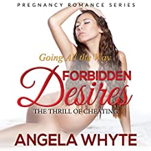 Going All the Way: Forbidden Desires: The Thrill of Cheating (       UNABRIDGED) by Angela Whyte Narrated by Cheyanne Humble