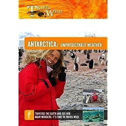 Travel Wild Antarctica Unpredictable Weather