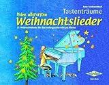 Meine allerersten Weihnachtslieder: 21 Weihnachtslieder für den Anfangsunterricht am Klavier. Tastenträume