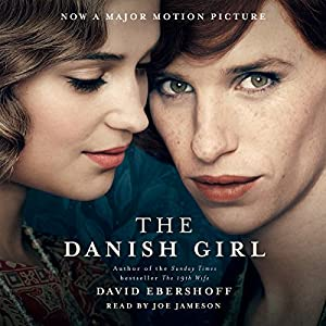 The Danish Girl Audiobook by David Ebershoff Narrated by Joe Jameson