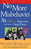 No More Misbehavin: 38 Difficult Behaviors and How to Stop Them