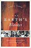The Earth's Blanket: Traditional Teachings For Sustainable Living (Culture, Place, and Nature: Studies in Anthropology and Environment)