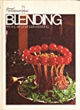 Blending the fine art of modern blending (Gourmet international)