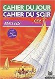 echange, troc Bernard Séménadisse - Cahier du jour, cahier du soir, Maths CE2, 8-9 ans : Tout le programme, tous les exercices, les corrigés détachables