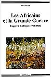 echange, troc Marc Michel - Les Africains et la Grande Guerre : L'Appel à l'Afrique (1914-1918)