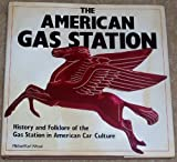 The American Gas Station: History and Folklore of the Gas Station in American Car Culture