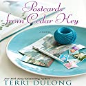 Postcards from Cedar Key (       UNABRIDGED) by Terri DuLong Narrated by Kate Udall
