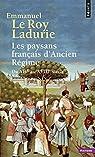 Les paysans français d'Ancien Régime : Du XIVe au XVIIIe siècle par Le Roy Ladurie