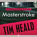 Masterstroke (       UNABRIDGED) by Tim Heald Narrated by John Lee