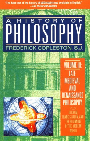 History of Philosophy : Volume 3 : Late Medieval and Renaissance Philosophy, FREDERICK COPLESTON