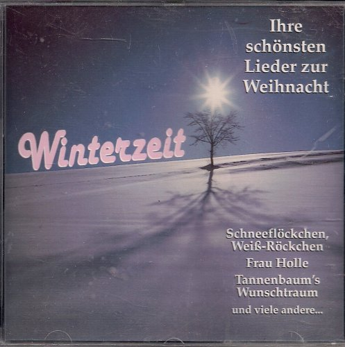 Wi9nterzeit -  Ihre schnsten Lieder zur Weihnacht
