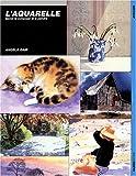 echange, troc Angela Gair - L'aquarelle : Savoir la composer et la peindre